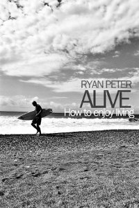 ALIVE (How to Enjoy Living) Now Available for Several eBook Formats