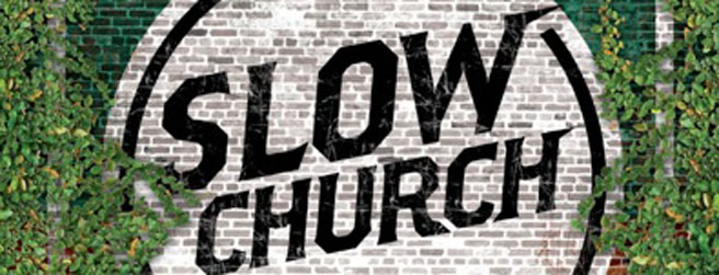 Why Slow Church Intrigues Me