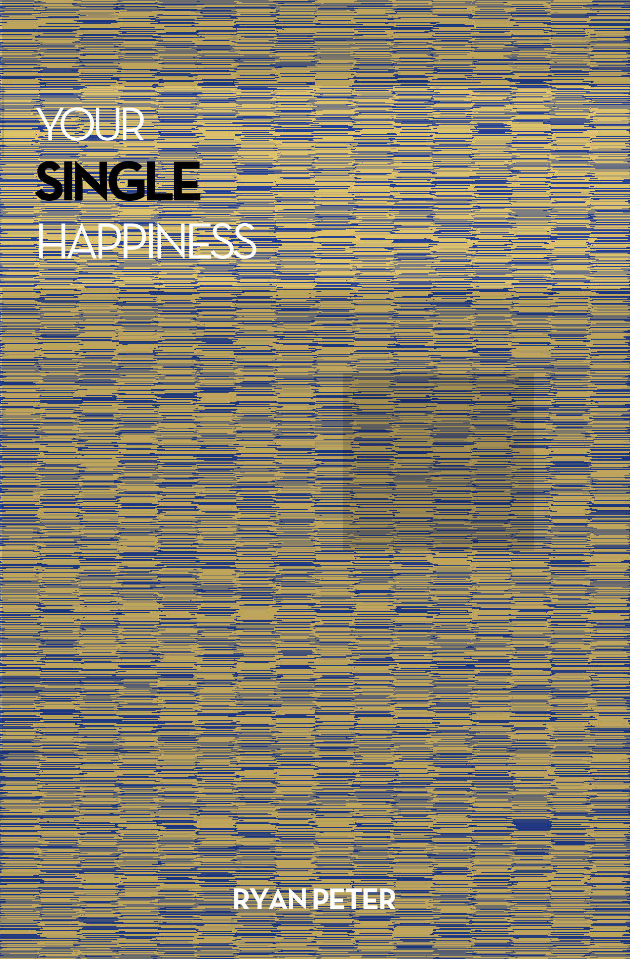 Your Single Happiness